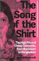 Seabrook, Jeremy - The Song of the Shirt: The High Price of Cheap Garments, from Blackburn to Bangladesh - 9781849045223 - V9781849045223
