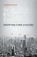 Clement Guitton - Inside the Enemy's Computer: Identifying Cyber-Attackers - 9781849045544 - V9781849045544