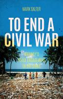 Salter, Mark - To End a Civil War: Norway's Peace Engagement in Sri Lanka - 9781849045742 - V9781849045742