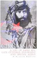 Benjamin Fortna - The Circassian: A Life of Esref Bey, Late Ottoman Insurgent and Special Agent - 9781849045780 - V9781849045780
