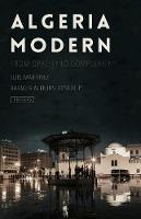 Luis Martinez and Rasmus Alenius Boserup - Algeria Modern: From Opacity to Complexity - 9781849045872 - V9781849045872