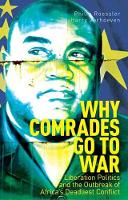 Philip Roessler and Harry Verhoeven - Why Comrades Go to War: Liberation Politics and the Outbreak of Africa's Deadliest Conflict - 9781849046527 - V9781849046527