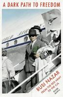 Altayli, Enver - A Dark Path to Freedom: Rusi Nazar from the Red Army to the CIA - 9781849046978 - V9781849046978