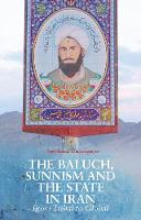 Stéphane A. Dudoignon - The Baluch, Sunnism and the State in Iran: From Tribal to Global - 9781849047081 - V9781849047081