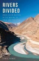Daniel Haines - Rivers Divided: Indus Basin Waters in the Making of India and Pakistan - 9781849047166 - V9781849047166