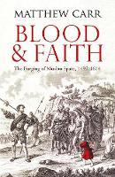 Matthew Carr - Blood and Faith - 9781849048019 - V9781849048019