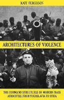 Ferguson, Kate - Architectures of Violence - 9781849048118 - V9781849048118