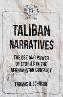 Thomas Johnson - Taliban Narratives: The Use and Power of Stories in the Afghanistan Conflict - 9781849048439 - V9781849048439