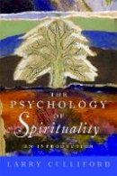 Culliford, Larry - The Psychology of Spirituality: An Introduction - 9781849050043 - V9781849050043