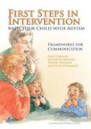 Chandler, Susie - First Steps in Intervention with Your Child with Autism: Frameworks for Communication - 9781849050111 - V9781849050111