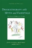 Jenny Pearson, Mary Smail, Pat Watts - Dramatherapy With Myth and Fairytale: The Golden Stories of Sesame - 9781849050302 - V9781849050302