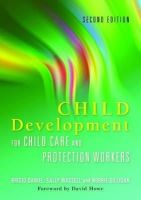 Brigid Daniel, Sally Wassell, Robbie Gilligan - Child Development for Child Care and Protection Workers - 9781849050685 - V9781849050685