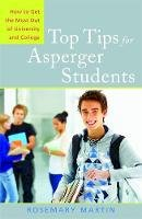 Martin, Rosemary - Top Tips for Asperger Students: How to Get the Most Out of University and College - 9781849051408 - V9781849051408