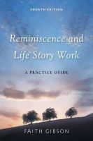 Gibson, Faith - Reminiscence and Life Story Work, Fourth Edition - 9781849051514 - V9781849051514