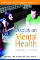 - Aspies on Mental Health: Speaking for Ourselves (Adults Speak Out about Asperger Syndrome) - 9781849051521 - V9781849051521