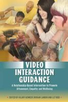 - Video Interaction Guidance: A Relationship-Based Intervention to Promote Attunement, Empathy and Wellbeing - 9781849051804 - V9781849051804