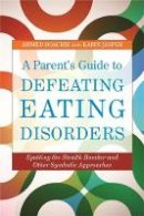Boachie, Ahmed, Jasper, Karin - A Parent's Guide to Defeating Eating Disorders - 9781849051965 - V9781849051965