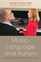 Adam Ockelford, Francesca Happe - Music, Language and Autism: Exceptional Strategies for Exceptional Minds - 9781849051972 - V9781849051972