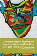 - Understanding and Working With People With Learning Disabilities Who Self-Injure - 9781849052085 - V9781849052085