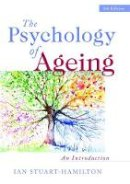 Ian Stuart-Hamilton - The Psychology of Ageing: An Introduction (5th Edition) - 9781849052450 - V9781849052450
