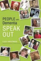 WHITMAN, EDITED - PEOPLE WITH DEMENTIA SPEAK OUT - 9781849052702 - V9781849052702