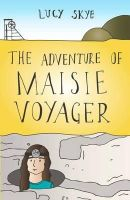 Skye, Lucy - The Adventure of Maisie Voyager - 9781849052870 - V9781849052870