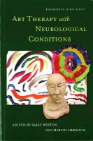 EDITED BY WESTON  SA - ART THERAPY WITH NEUROLOGICAL CONDI - 9781849053488 - V9781849053488
