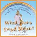 Jay, Caroline; Thomas, Jenni - What Does Dead Mean? - 9781849053556 - V9781849053556