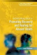 - Good Practice in Promoting Recovery and Healing for Abused Adults (Good Practice in Health, Social Care and Criminal Justice) (Good Practice in Health, Social Care and Criminal Justice Series) - 9781849053723 - V9781849053723