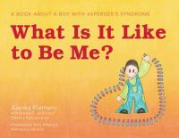 Alenka Klemenc - What Is It Like to Be Me?: A Book About a Boy With Asperger's Syndrome - 9781849053754 - V9781849053754