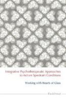 David Moat - Integrative Psychotherapeutic Approaches to Autism Spectrum - 9781849053884 - V9781849053884
