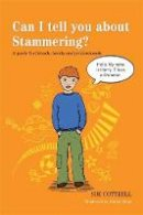 Cottrell, Sue - Can I Tell You About Stammering? - 9781849054157 - V9781849054157