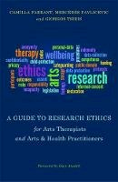 Farrant, Camilla; Pavlicevic, Mercedes; Tsiris, Giorgos - Guide to Research Ethics for Arts Therapists and Arts & Health Practitioners - 9781849054195 - V9781849054195