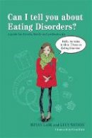 Lask, Bryan; Watson, Lucy - Can I Tell You About Eating Disorders? - 9781849054218 - V9781849054218