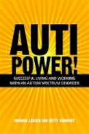 Jansen, Herman; Rombout, Betty - Autipower! Successful Living and Working with an Autism Spectrum Disorder - 9781849054379 - V9781849054379