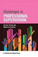 Beddoe, Liz, Davys, Allyson - Challenges in Professional Supervision: Current Themes and Models for Practice - 9781849054652 - V9781849054652