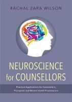Wilson, Rachal Zara - Neuroscience for counsellors - 9781849054881 - V9781849054881