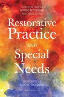 Thorsborne, Margaret, Burnett, Nicholas, Burnett, Nick - Restorative Practice and Special Needs: A Practical Guide to Working Restoratively with Young People - 9781849055437 - V9781849055437