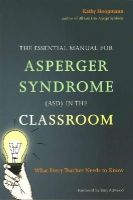 Hoopman, Kathy - The Ultimate Guide to Asperger Syndrome (Asd) in the Classroom - 9781849055536 - V9781849055536
