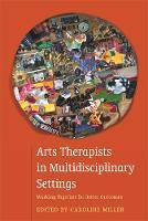 - Arts Therapists in Multidisciplinary Settings - 9781849056113 - V9781849056113