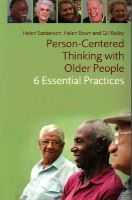 Sanderson, Helen, Bown, Helen, Bailey, Gill - Person-centred Thinking With Older People: 6 Essential Practices - 9781849056120 - V9781849056120