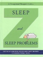 Green, Andrew, Brown, Cary - An Occupational Therapist's Guide to Sleep and Sleep Problems - 9781849056182 - V9781849056182