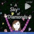 Gibbs, Camille - A Sky of Diamonds: A Story for Children about Loss, Grief and Hope - 9781849056229 - V9781849056229