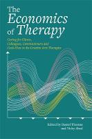 - The Economics of Therapy: Caring for Clients, Colleagues, Commissioners and Cash-Flow in the Creative Arts Therapies - 9781849056281 - V9781849056281