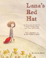 Smid, Emmi - Luna's Red Hat: An Illustrated Storybook to Help Children Cope With Loss and Suicide - 9781849056298 - V9781849056298