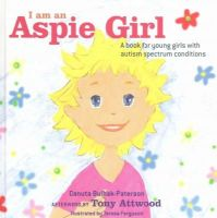 Bulhak Paterson, Bulhak-Paterson, Danuta - I Am an Aspie Girl: A Book for Young Girls with Autism Spectrum Conditions - 9781849056342 - V9781849056342