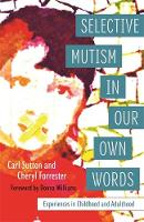 Forrester, Cheryl; Sutton, Carlton - Selective Mutism in Our Own Words - 9781849056366 - V9781849056366