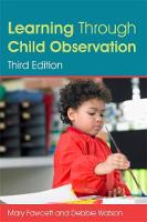 Fawcett, Mary, Watson, Debbie - Learning Through Child Observation, Third Edition - 9781849056472 - V9781849056472