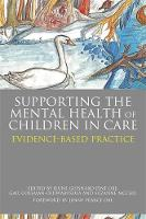 - Supporting the Mental Health of Children in Care: Evidence-Based Practice - 9781849056687 - V9781849056687