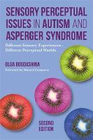 Bogdashina, Olga - Sensory Perceptual Issues in Autism Spectrum Conditions - 9781849056731 - V9781849056731